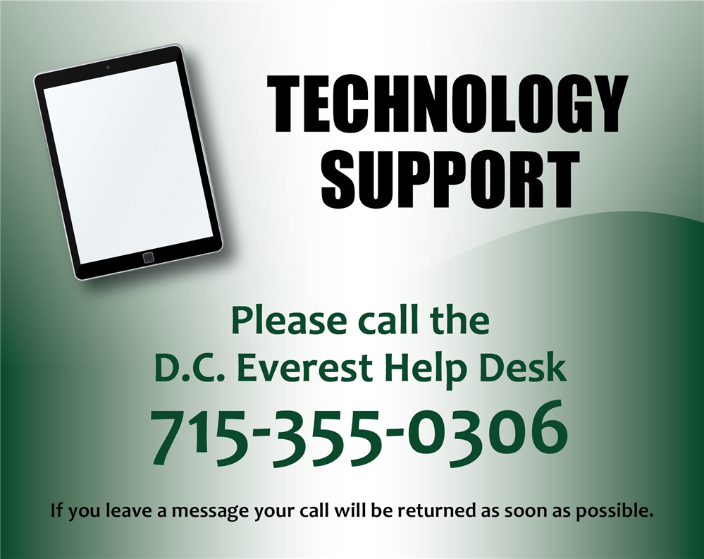 Tech Support: Please call the D.C. Everest Help Desk at 715-355-0306