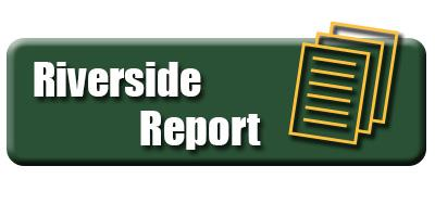 Click her for the RIverside Report Newsletter